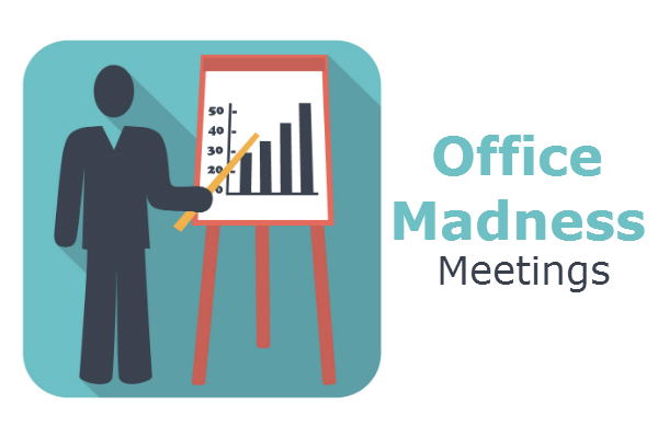 Office Madness - Meetings