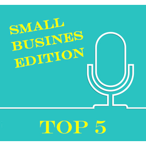 Top 5 podcasts: Small business edition image